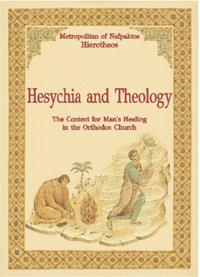 ΗΕSΥCΗΙΑ ΑΝD ΤΗΕΟLΟGΥ , THE CONTEXT FOR MAN'S HEALING IN THE ORTHODOX CHURCH - HIEROTHEOS BISHOP OF NAFPAKTOS